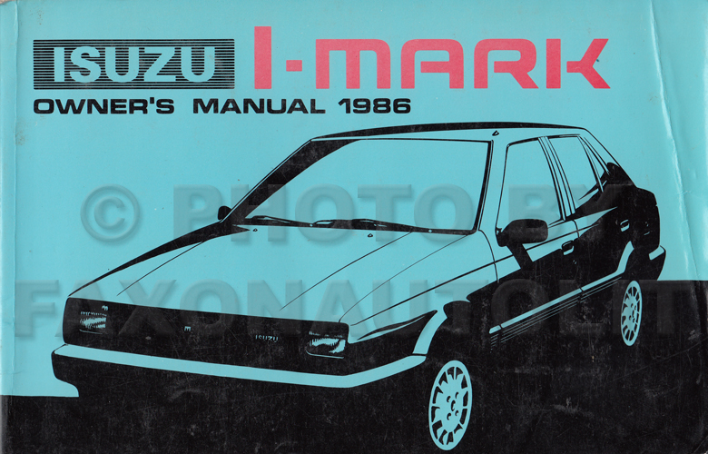 1986 Isuzu I-Mark Owner's Manual Original US Territories