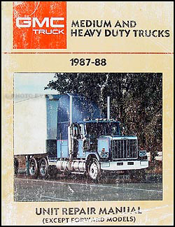 1987-1988 GMC Medium & Heavy Truck Overhaul Manual Original