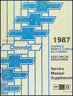 1987 Chevy Electrical Diagnosis Manual Caprice, Monte Carlo, El Camino, GMC Caballero