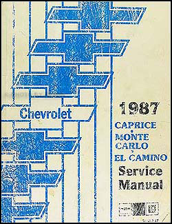 1987 Chevy Repair Shop Manual Caprice Monte Carlo El Camino/GMC Caballero