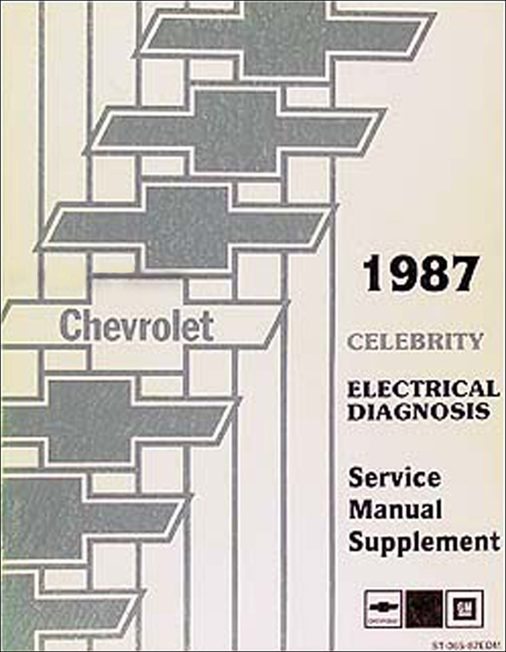 1987 Chevy Celebrity Electrical Diagnosis Manual Original