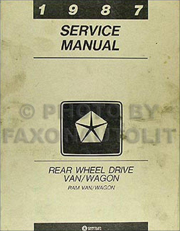 1987 Dodge Ram Van and Wagon Shop Manual Original B150-B350