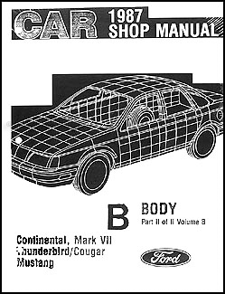 1987 FoMoCo Shop Manual  Vols B & D Mustang, Thunderbird, Continental, Mark VII, Cougar, Marquis,