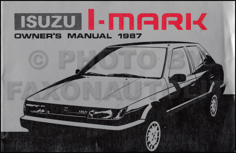 1987 Isuzu I-Mark Owner's Manual Original