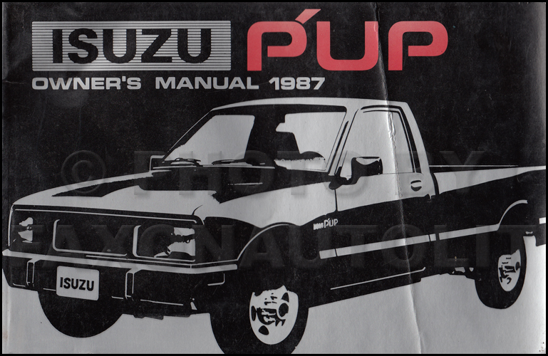 1987 Isuzu P'up Pickup Truck Owner's Manual Original