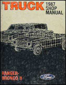 1987 Ford Ranger and Bronco II Repair Manual Original