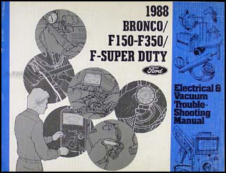 1988 Ford Bronco, F150, F250, F350 Electrical Troubleshooting Manual