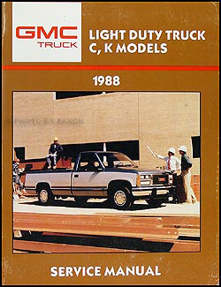 mid 1987-1988 GMC C/K Sierra Pickup Truck Shop Manual Original