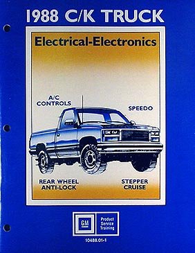 1988 Chevrolet GMC CK Pickup Truck Electrical Electronics Service Training Manual