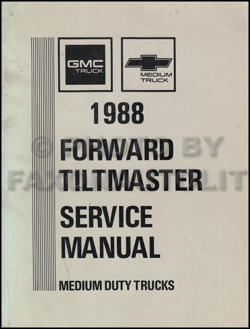 1988 Tilt Truck Repair Shop Manual W5 W6 W7 FTR FVR FSR NRR EVR Chevy GMC Isuzu