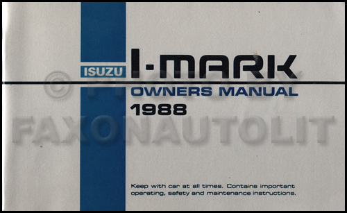 1988 Isuzu I-Mark Owner's Manual Original - Canadian