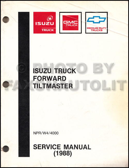 1988 NPR & W4 Tiltmaster Truck Repair Manual Original