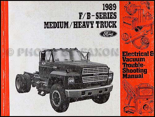 1989 Ford F and B 600-900 Truck Electrical Troubleshooting Manual