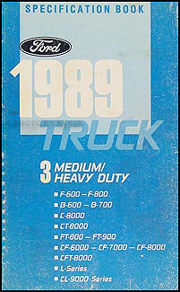 1989 Ford Medium and Heavy Duty Truck Service Specifications Book