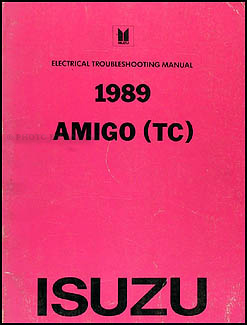 1989 Isuzu Amigo Electrical Troubleshooting Manual Original