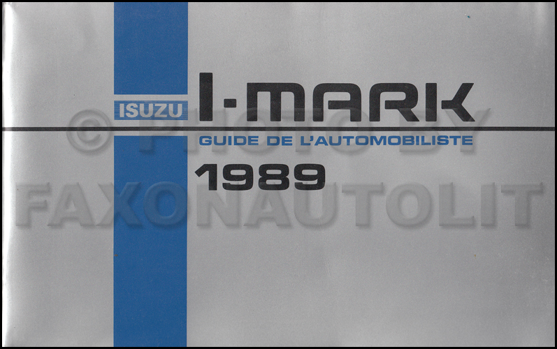 1989 Isuzu I-Mark Owner's Manual Original - French Canadian Guide de l'automobiliste
