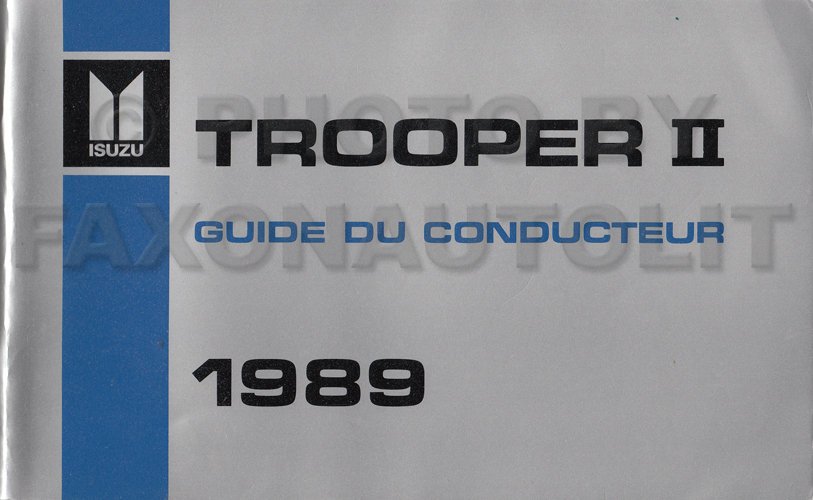 1989 Isuzu Trooper Owner's Manual Guide Du Conducteur Canadian French - En Francais