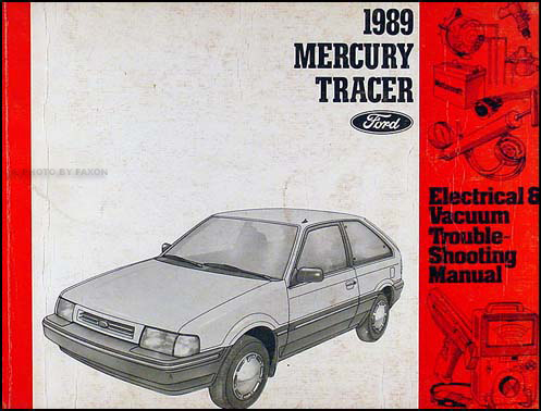 1989 Mercury Tracer Electrical and Vacuum Troubleshooting Manual