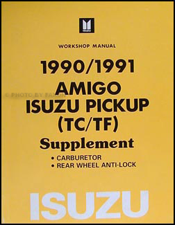 1990-1991 Isuzu Amigo & Pickup Repair Manual Supplement Original