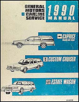 1990 GM B Repair Shop Manual Original Caprice, Custom Cruiser, Estate Wagon