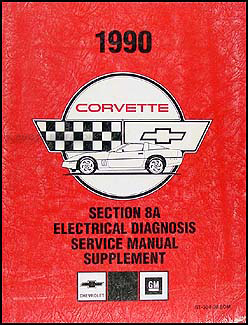 1990 Chevy Corvette Section 8A Electrical Diagnosis Manual Original