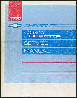 1990 Chevy Corsica and Beretta Repair Manual Original