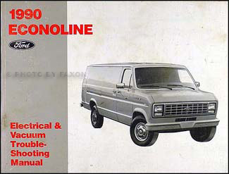 1990 ford econoline van and club wagon electrical troubleshooting manual  faxon auto literature