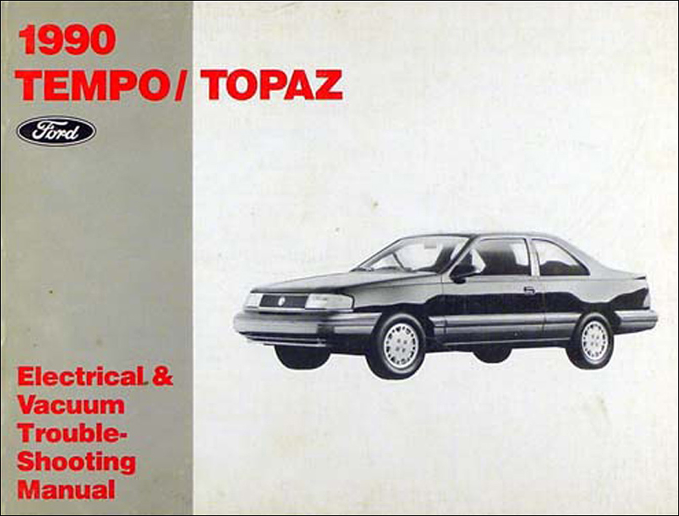 1990 Ford Tempo Mercury Topaz Electrical Vacuum Troubleshooting Manual