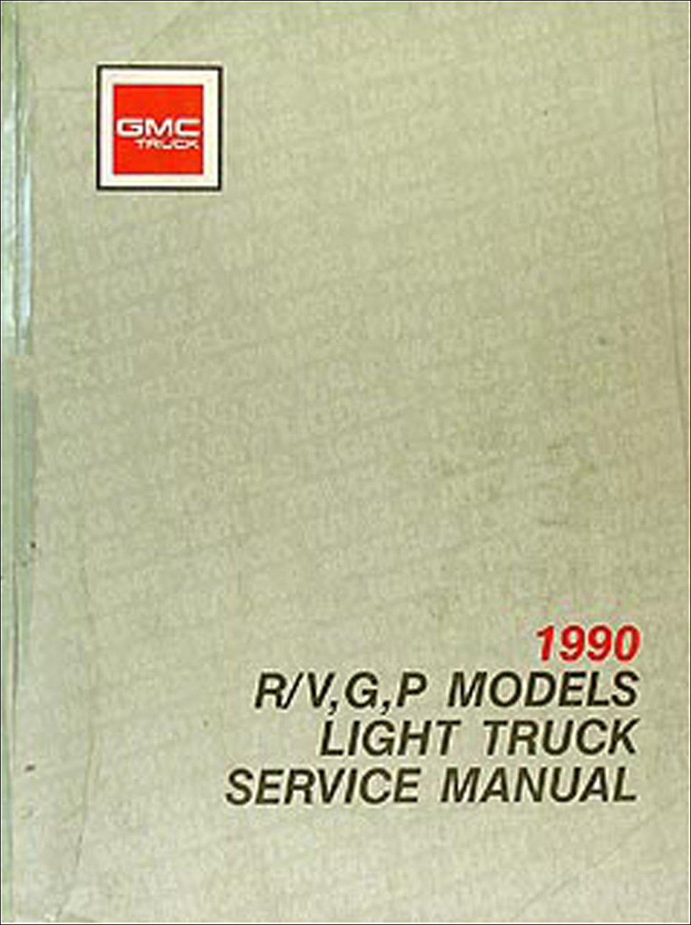 1990 GMC Truck Repair Shop Manual Original R/V Pickup Jimmy Suburban Van FC