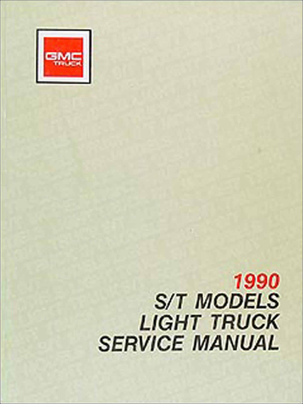 1990 GMC S-15 Pickup & Jimmy Shop Manual Original