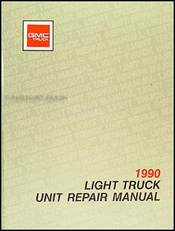 1990 GMC 1/2, 3/4, & 1 ton Truck Overhaul Manual Original