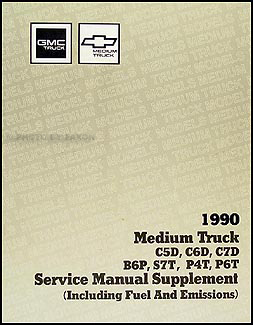 1990 GMC/Chev Medium Duty 5000-7000 Shop Manual Original Supplement