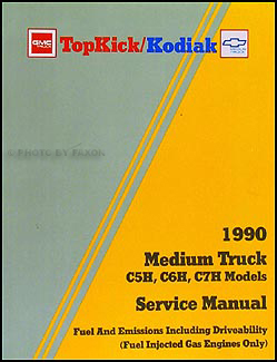 1990 GMC Topkick Chevy Kodiak Gas Fuel and Emissions Service Manual