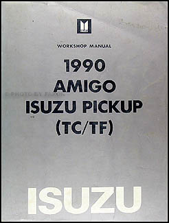 1990 Isuzu Amigo & Pickup Repair Manual Original