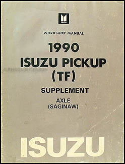 1990 Isuzu Pickup Saginaw Axle Repair Manual Supplement Original