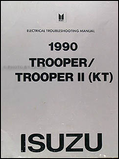1990 Isuzu Trooper and Trooper II Electrical Troubleshooting Manual
