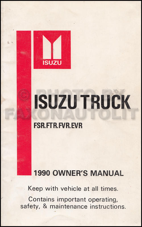 1990 Isuzu F-Series Truck Owner's Manual Original FSR FTR FVR EVR