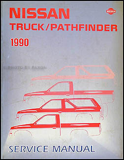 1990 Nissan Truck and Pathfinder Repair Manual Original