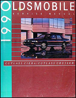 1990 Oldsmobile Cutlass Ciera & Cutlass Cruiser Repair Manual Original