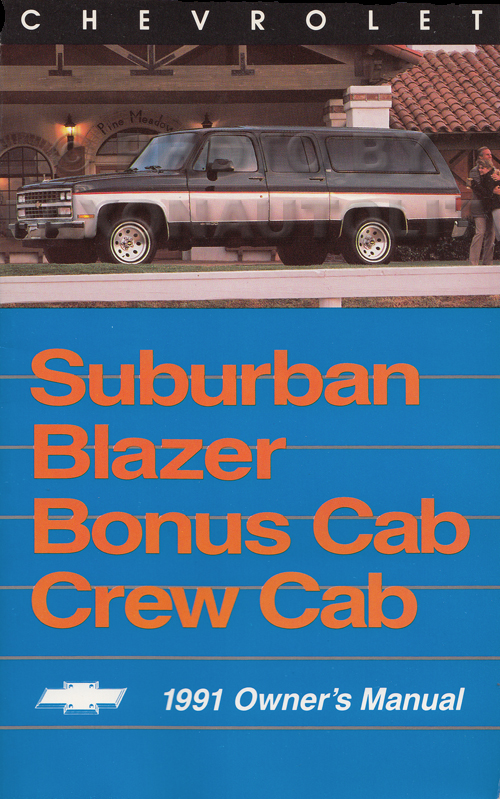 1991 Chevrolet Truck Owner's Manual Original Suburban, Blazer, and Crew Cab Pickup