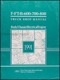 1991 Ford F and B 600-800 Medium and Heavy Truck Repair Shop Manual