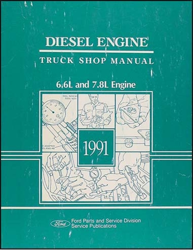 1991 Ford 6.6L 7.8L Diesel Engine Truck Repair Shop Manual Original