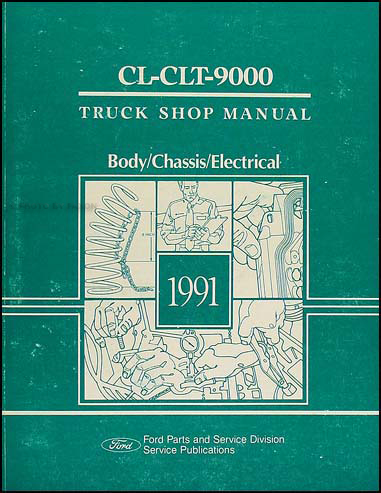1991 Ford CL & CLT-9000 Truck Shop Manual Original