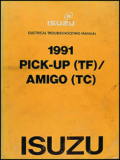 1991 Isuzu Pickup & Amigo Electrical Troubleshooting Manual Original