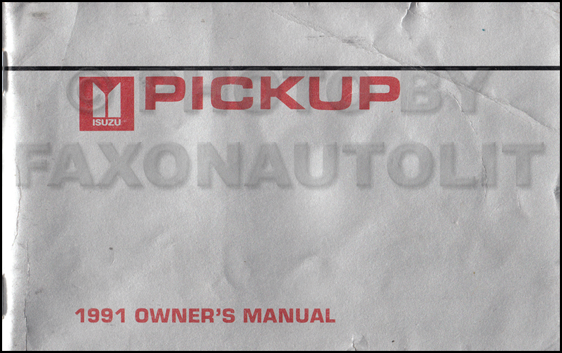 1991 Isuzu Pickup Truck Owner's Manual Original - Canadian