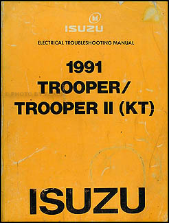 1991 Isuzu Trooper and II Electrical Troubleshooting Manual Original