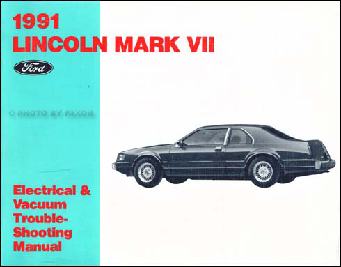 1991 Lincoln Mark VII Electrical and Vacuum Troubleshooting Manual