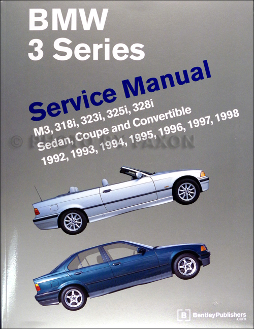 1992-1998 BMW 3 Series Bentley Repair Shop Manual M3, 318i, 323i, 325i, 328i