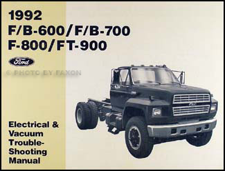 1992 Ford F, B, & C 600 through 8000 Medium/Heavy Truck Electrical & Vacuum Troubleshooting Manual