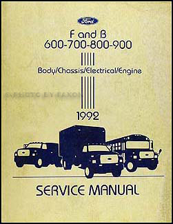 1992 Ford F and B 600-900 Medium/Heavy Truck Repair Shop Manual Original